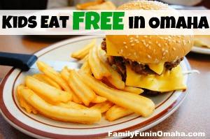 Kids Eat Free in Omaha   Family Fun in Omaha