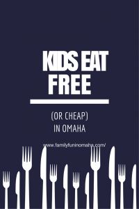 Kids Eat Free in Omaha | Family Fun in Omaha