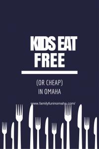 Kids Eat Free in Omaha | Family Fun in Omaha