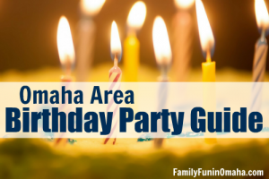 Omaha Area Birthday Party Guide | Family Fun in Omaha
