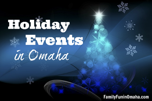 40+ Family Friendly Holiday Events in Omaha 2020! | Family Fun in