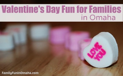 Valentine's Day Fun for Families in Omaha | Family Fun in Omaha