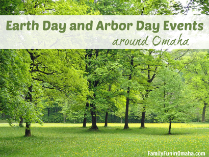 Earth and ArborDay Events around Omaha | Family Fun in Omaha