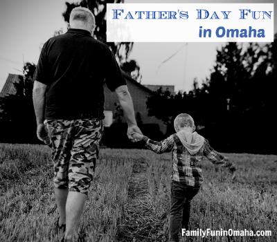 Father's Day Fun in Omaha | Family Fun in Omaha