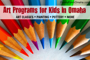 Art Programs for Kids in Omaha | Family Fun in Omaha