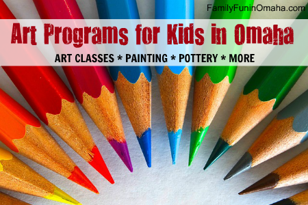 Art Programs for Kids in Omaha | Family Fun in Omaha