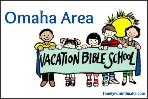 Omaha Area Vacation Bible Schools | Family Fun in Omaha