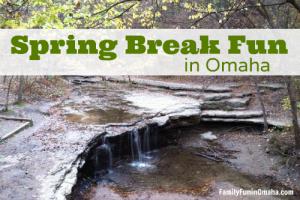 Spring Break Fun in Omaha | Family Fun in Omaha