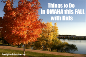 Things to Do in Omaha this Fall with Kids | Family Fun in Omaha