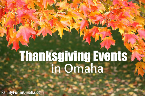 Thanksgiving Events in Omaha | Family Fun in Omaha
