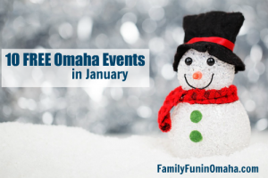 10 Free Omaha Events in January | Family Fun in Omaha
