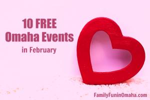 10 Free Omaha Events February | Family Fun in Omaha