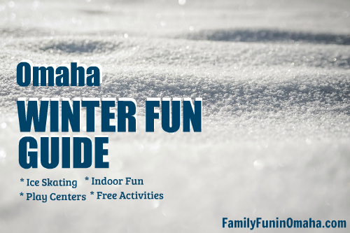 Omaha Winter Fun Guide | Family Fun in Omaha