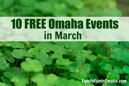 10 Free Omaha Events in March | Family Fun in Omaha