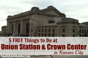 Free Things to Do - Crown Center Union Station KC | Family Fun in Omaha