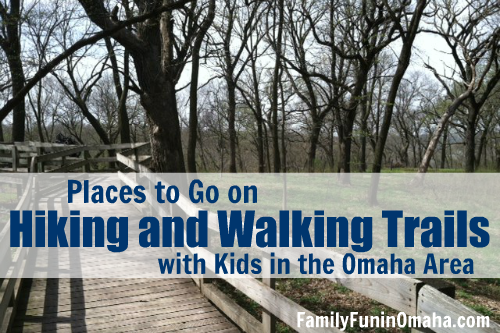 Hiking Walking Trails in Omaha | Family Fun in Omaha