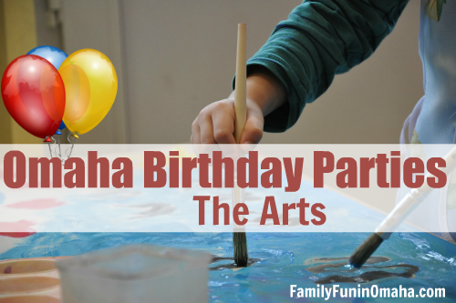 Omaha Birthday Parties - The Arts | Family Fun in Omaha
