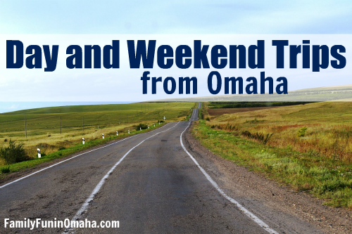 Day Trips Weekend Trips from Omaha | Family Fun in Omaha