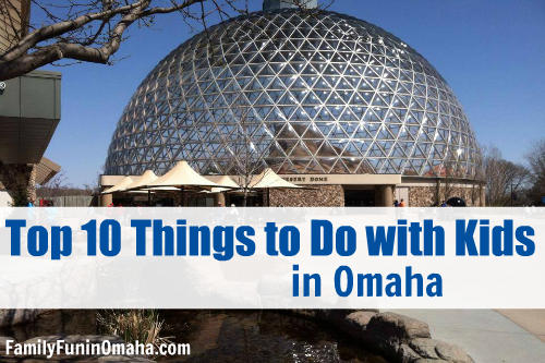 Top 10 Things To Do With Kids In Omaha