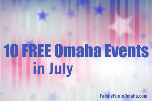 10 Free July Events in Omaha | Family Fun in Omaha