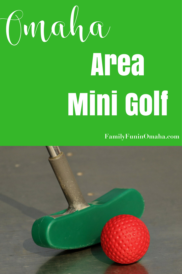 Play Mini Golf at these Fun Courses in Omaha | Family Fun in Omaha