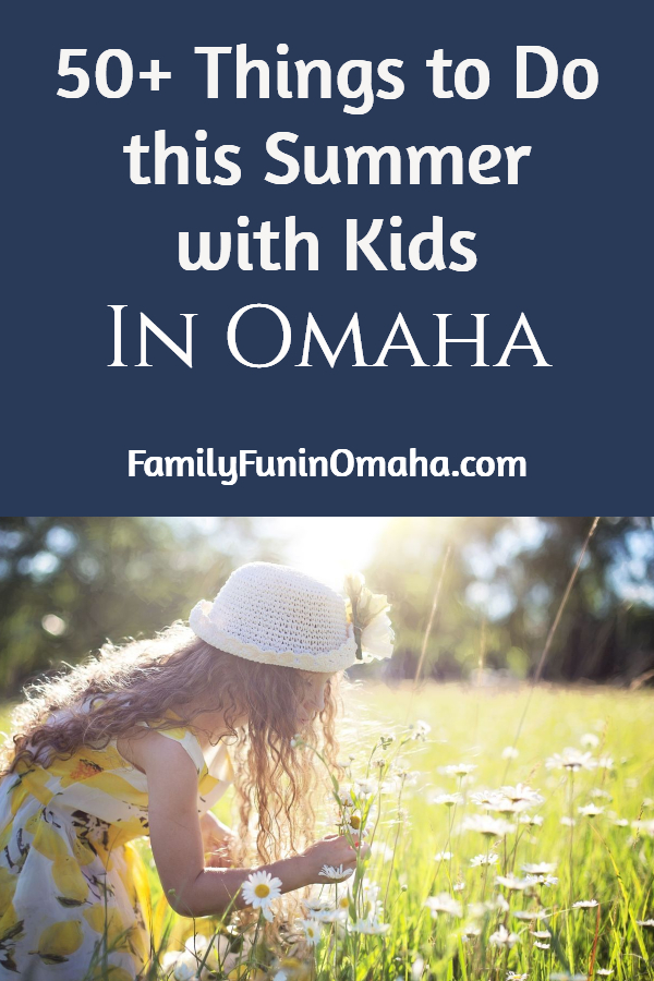 50 Things To Do In The Omaha Area This Summer With Kids